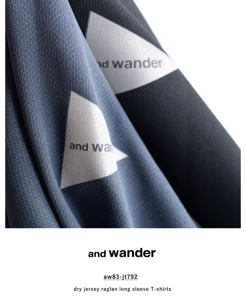 and wander(アンドワンダー)ドライジャージー ラグランロングスリーブTシャツ aw83-jt792