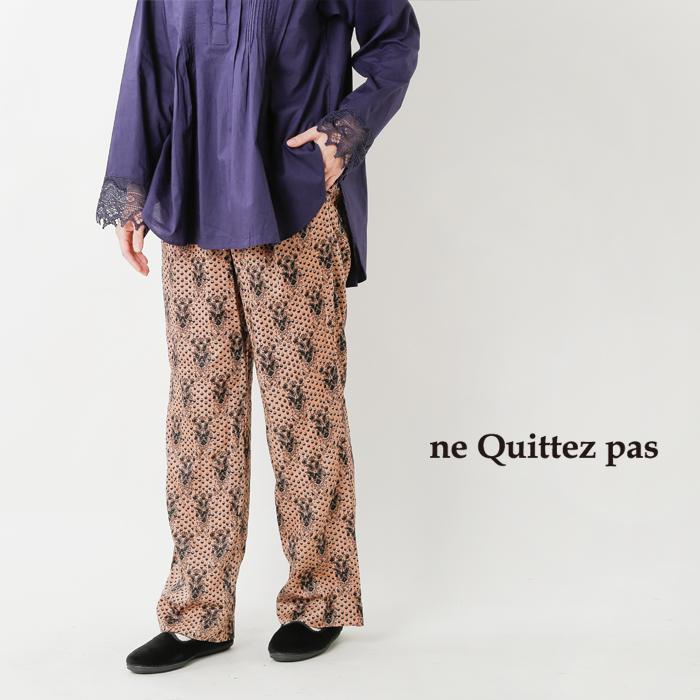ne Quittez pas(ヌキテパ)モダールサテンエスニックプリントパンツ 010612gk3